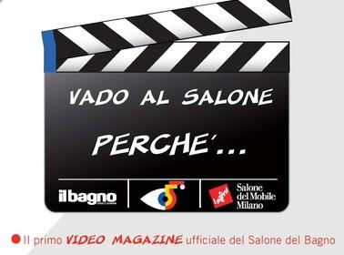 #vadoalsaloneperché: il video magazine del Salone del Mobile 2016